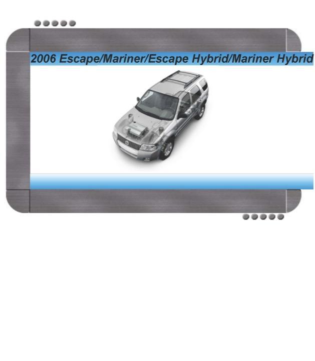 Ford Escape  Escape Hybrid  Mercury Mariner  Mariner