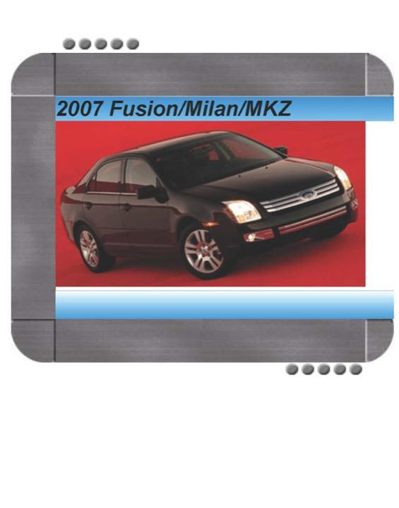 Ford Fusion  Lincoln Mkz  Mercury Milan 2007 Factory